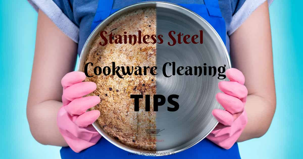 tips for cleaning burnt stainless steel cookware