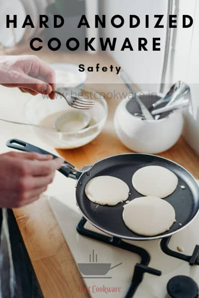 Safety of hard anodized cookware